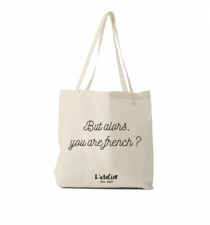 """But alors you are French"" Tote bag by L'Atelier des Amis"